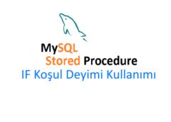 MySQL Stored Procedure IF Koşul Deyiminin Kullanımı