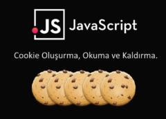JavaScript ile Cookie Oluşturma, Okuma ve Kaldırma