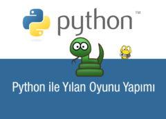 Python PyGame İle Yılan Oyunu Yapımı