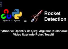 Python, OpenCV ve HoughLine ile Video Üzerinde Roket Tespiti